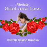 overcome grief, alleviate grief and loss, eliminate sadness